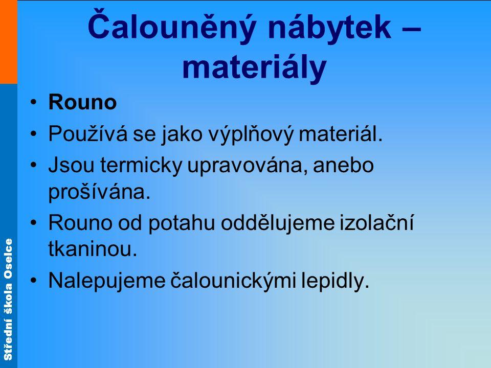 Střední škola Oselce Čalouněný nábytek – materiály Vlnité pružiny Jsou odděleny od ostatních čalounických vrstev jutou a plstí.