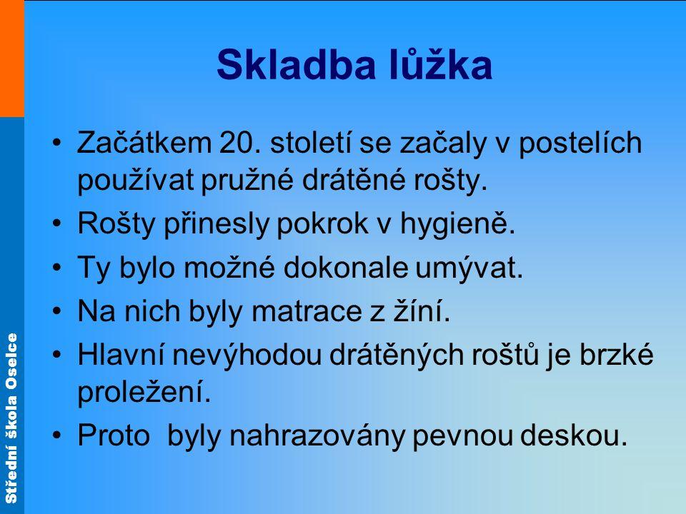 Střední škola Oselce Skladba lůžka Začátkem 20.