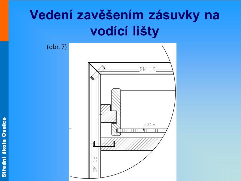 Střední škola Oselce Vedení zavěšením zásuvky na vodící lišty (obr. 7)