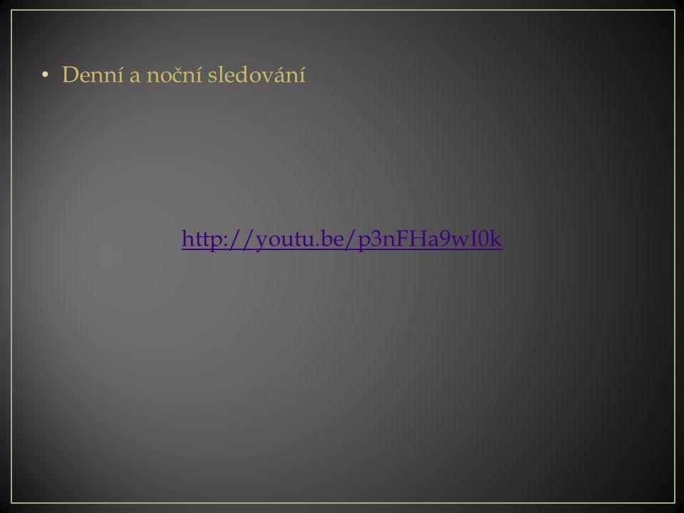 Denní a noční sledování http://youtu.be/p3nFHa9wI0k