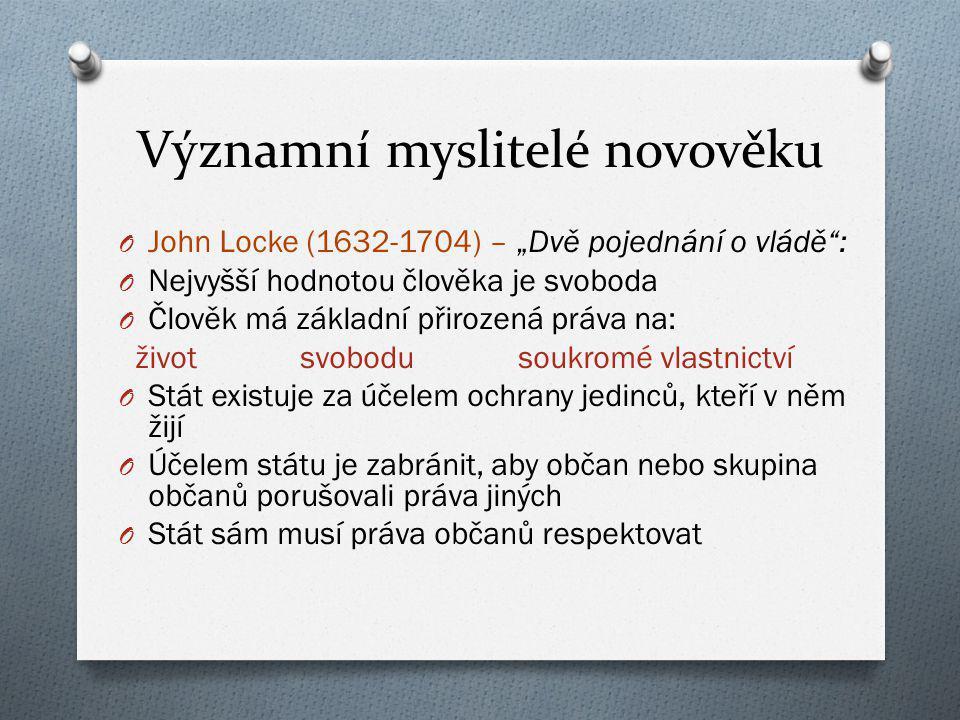 """O John Locke (1632-1704) – """"Dvě pojednání o vládě"""": O Nejvyšší hodnotou člověka je svoboda O Člověk má základní přirozená práva na: život svobodu souk"""
