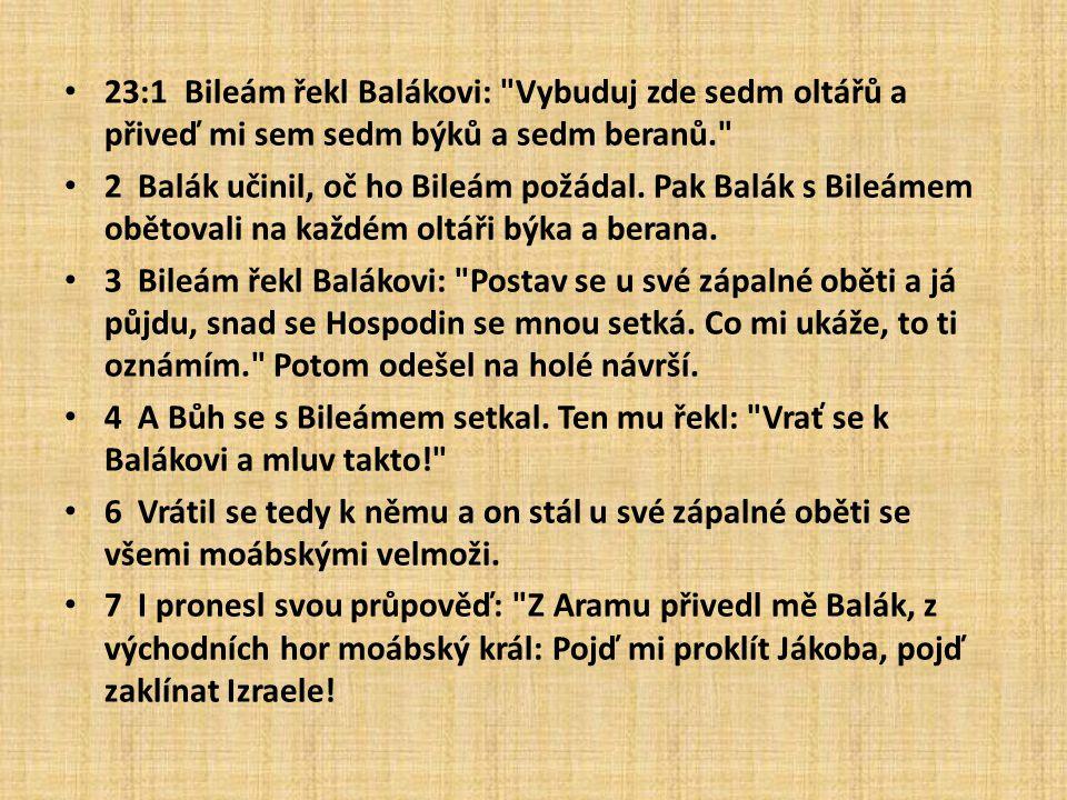 23:1 Bileám řekl Balákovi: