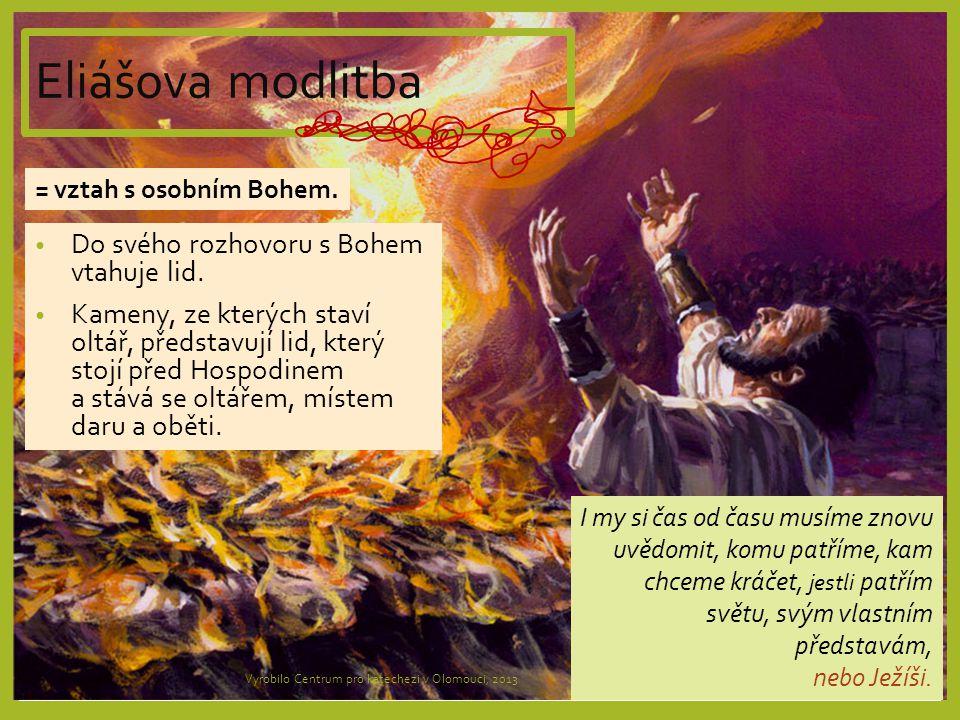 Eliášova modlitba Do svého rozhovoru s Bohem vtahuje lid.