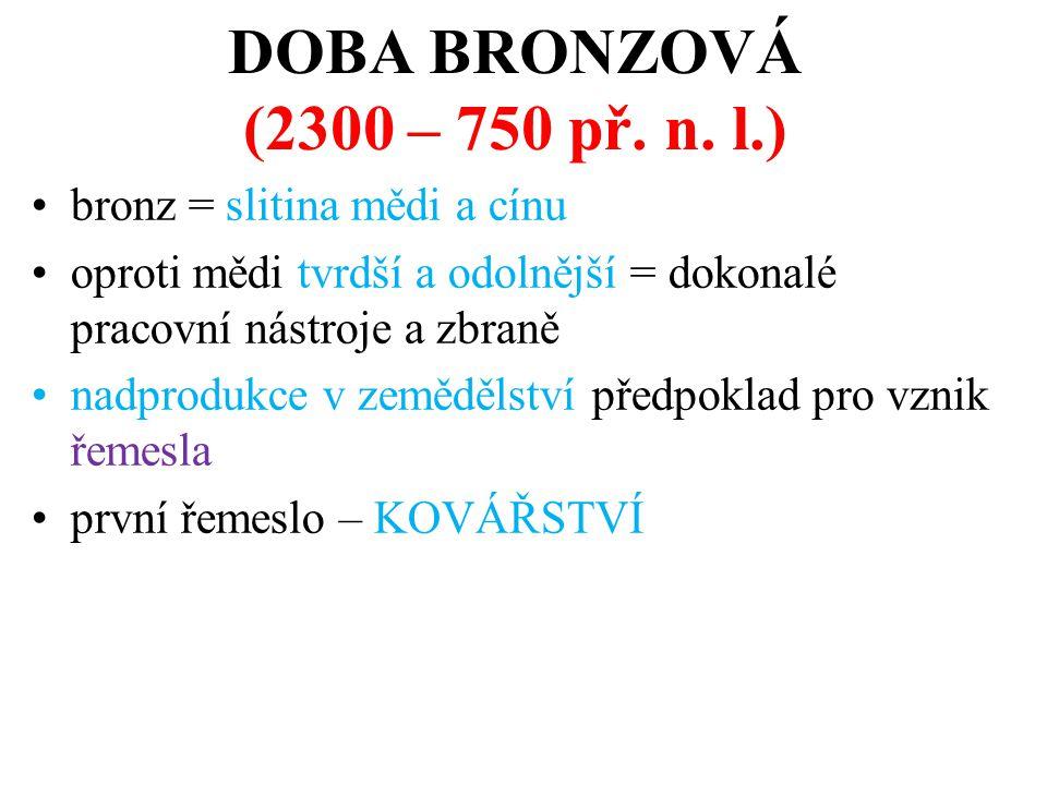 DOBA BRONZOVÁ (2300 – 750 př.n.