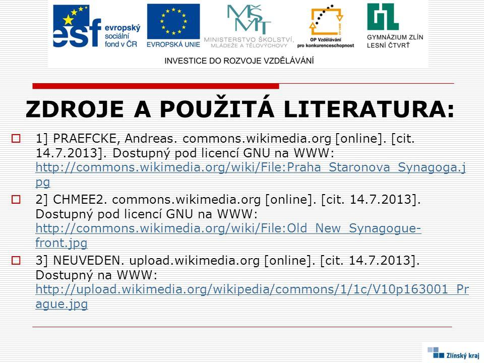 ZDROJE A POUŽITÁ LITERATURA:  1] PRAEFCKE, Andreas. commons.wikimedia.org [online]. [cit. 14.7.2013]. Dostupný pod licencí GNU na WWW: http://commons