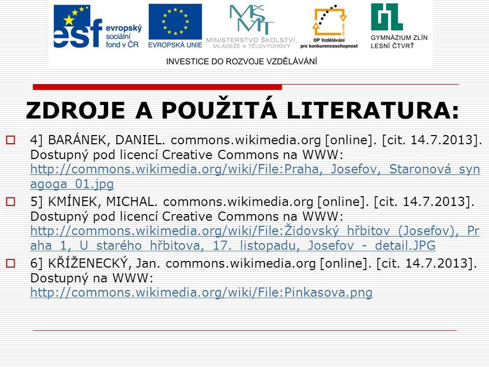 ZDROJE A POUŽITÁ LITERATURA:  4] BARÁNEK, DANIEL. commons.wikimedia.org [online]. [cit. 14.7.2013]. Dostupný pod licencí Creative Commons na WWW: htt