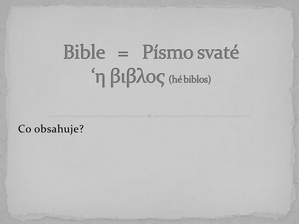 Co obsahuje? Odpovědět můžeme dvěma způsoby: 1. Boží slovo 2. Boží zjevení