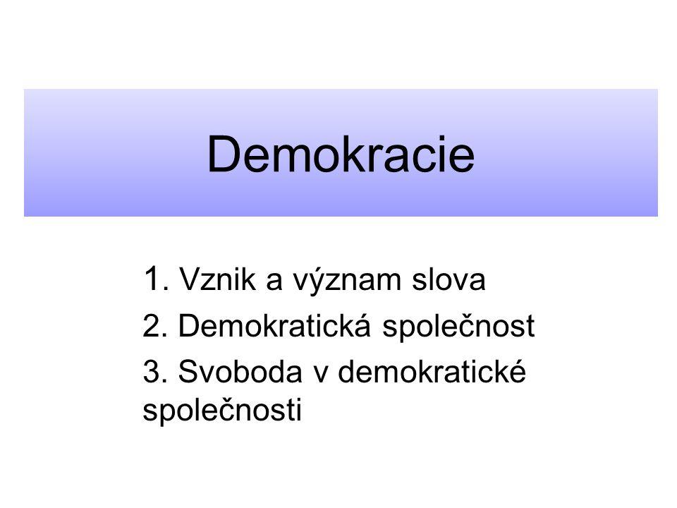 1.Vznik a význam slova Slovo demokracie vzniklo již ve starověkém Řecku, existuje přes 2500 let.