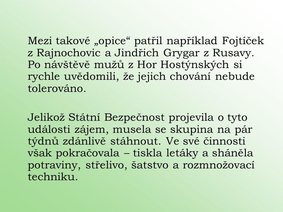 """Mezi takové """"opice"""" patřil například Fojtíček z Rajnochovic a Jindřich Grygar z Rusavy. Po návštěvě mužů z Hor Hostýnských si rychle uvědomili, že jej"""