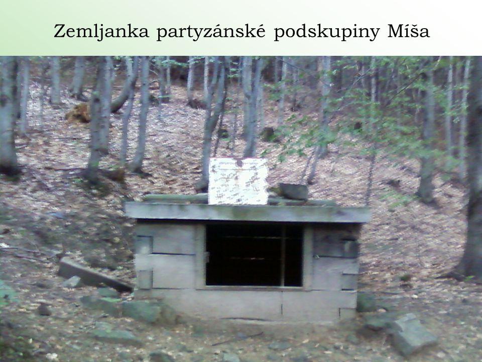 Zemljanka partyzánské podskupiny Míša