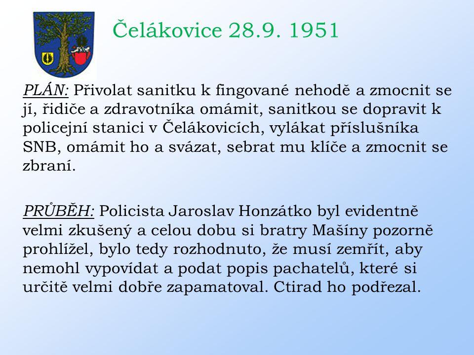 Čelákovice 28.9. 1951 PLÁN: Přivolat sanitku k fingované nehodě a zmocnit se jí, řidiče a zdravotníka omámit, sanitkou se dopravit k policejní stanici