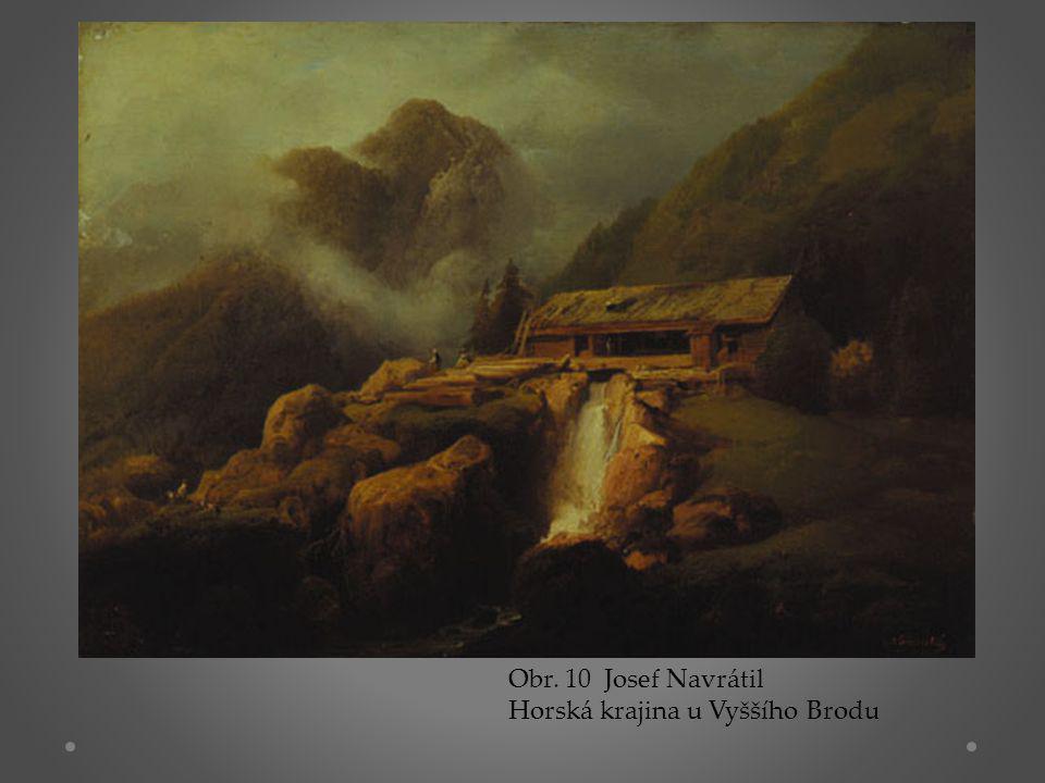 Obr. 10 Josef Navrátil Horská krajina u Vyššího Brodu