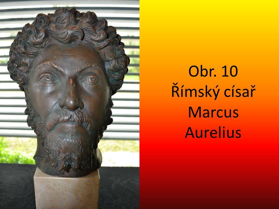 Obr. 10 Římský císař Marcus Aurelius