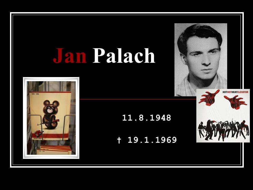 Jan Palach 11.8.1948 † 19.1.1969