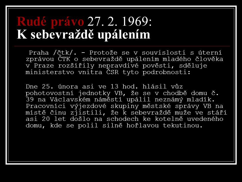 Rudé právo 27.2. 1969: K sebevraždě upálením Praha /čtk/.