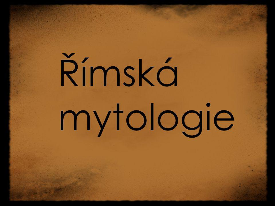 Struktura hodiny 1.Pojem mýtus, mytologie 2. Římané a mytologie 3.