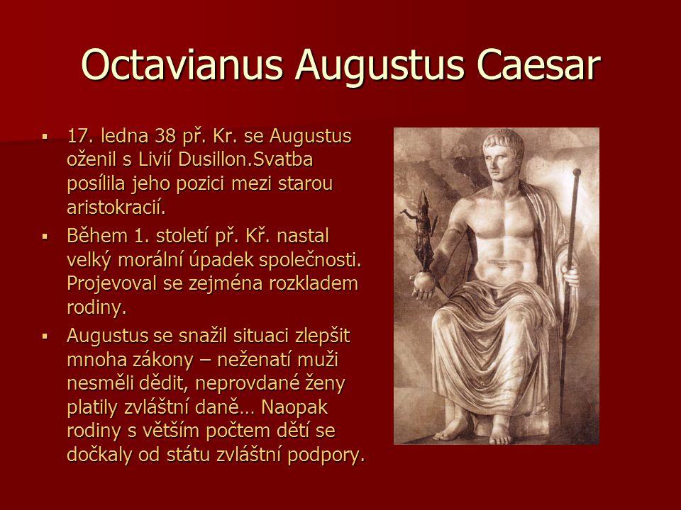 Octavianus Augustus Caesar  17.ledna 38 př. Kr.