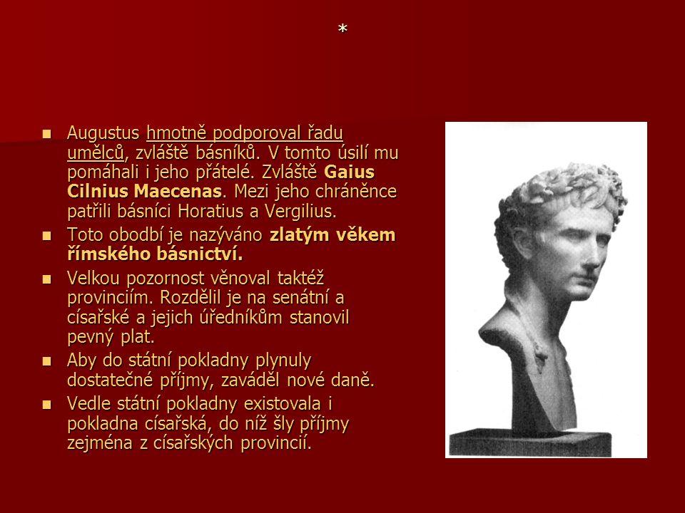 * Augustus hmotně podporoval řadu umělců, zvláště básníků. V tomto úsilí mu pomáhali i jeho přátelé. Zvláště Gaius Cilnius Maecenas. Mezi jeho chráněn