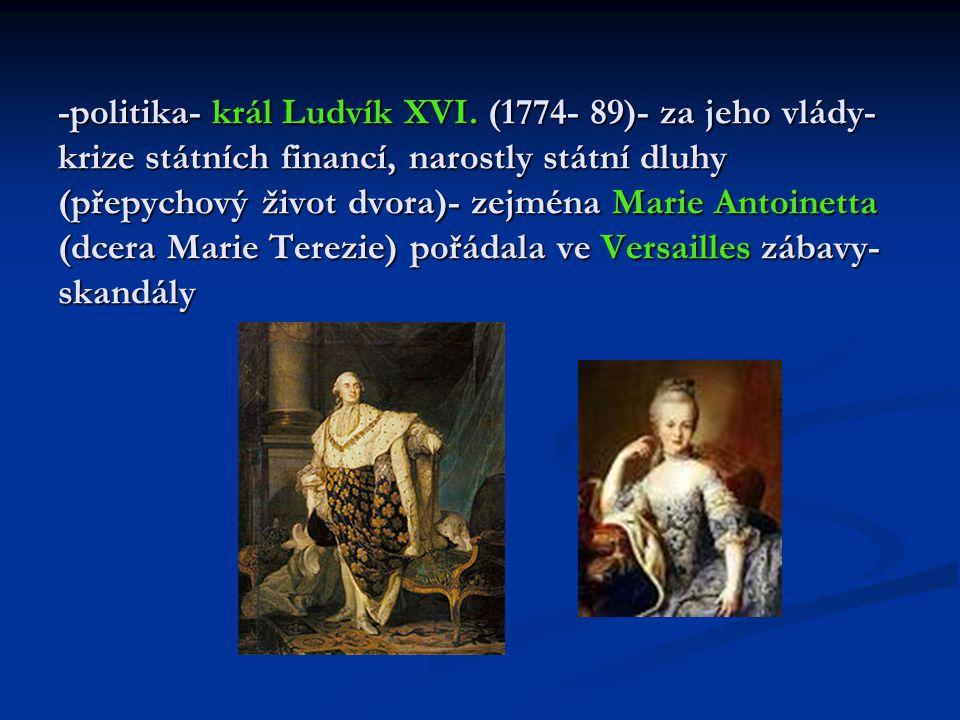 -květen 1789- svolal generální shromáždění stavů (mělo vypsat nové daně) -zástupci 3.