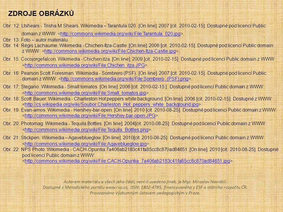 Obr: 12: Ltshears - Trisha M Shears. Wikimedia – Tarantula 020. [On line]. 2007 [cit. 2010-02-15]. Dostupné pod licencí Public domain z WWW:.http://co