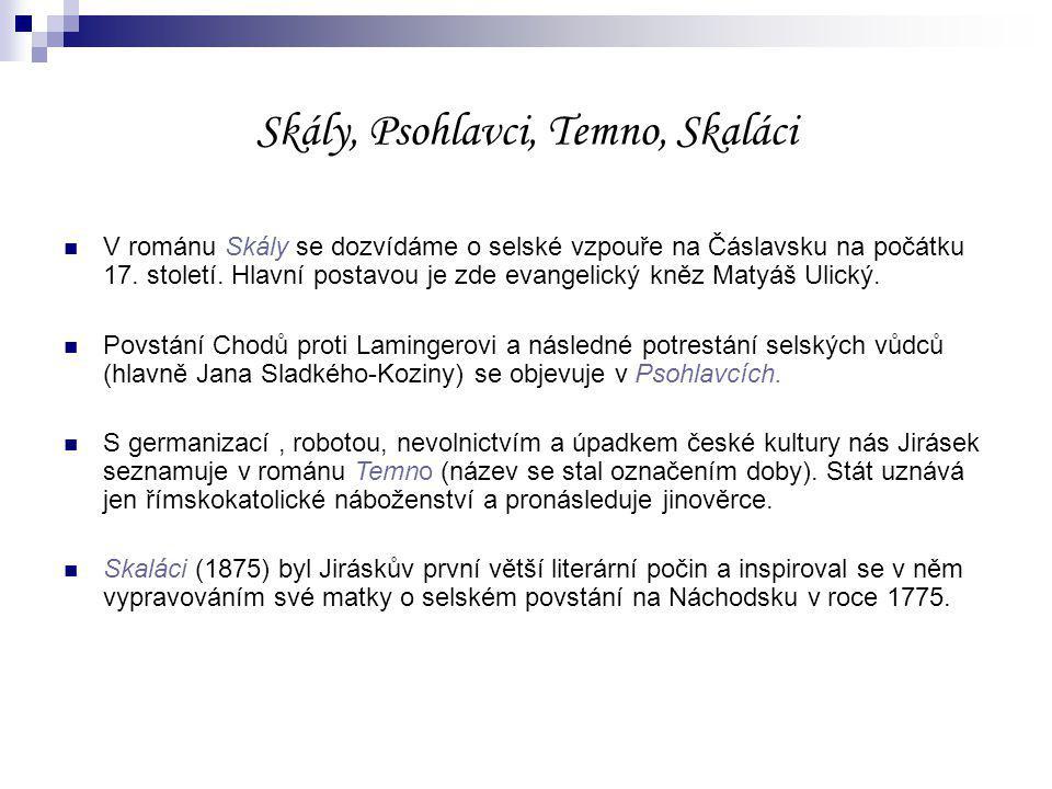 Skály, Psohlavci, Temno, Skaláci V románu Skály se dozvídáme o selské vzpouře na Čáslavsku na počátku 17.