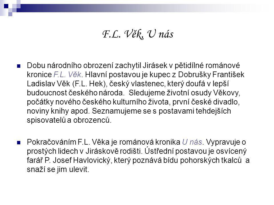 F.L. Věk, U nás Dobu národního obrození zachytil Jirásek v pětidílné románové kronice F.L.