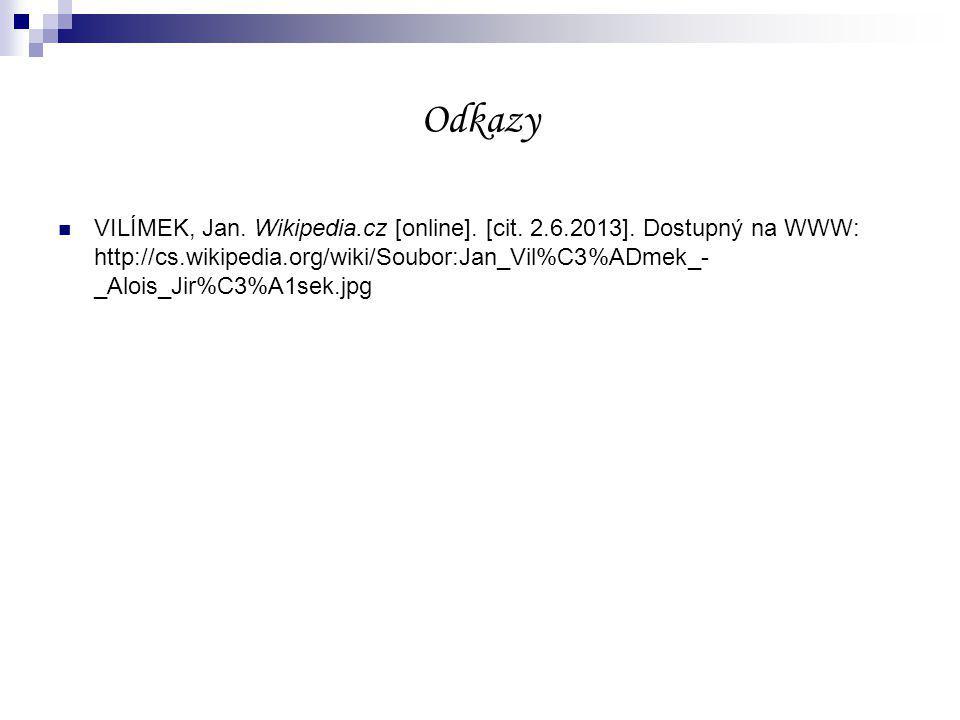 Odkazy VILÍMEK, Jan. Wikipedia.cz [online]. [cit.