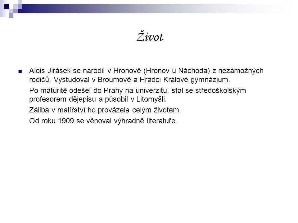 Tvorba Jirásek byl těsně spjat se svým rodným krajem.
