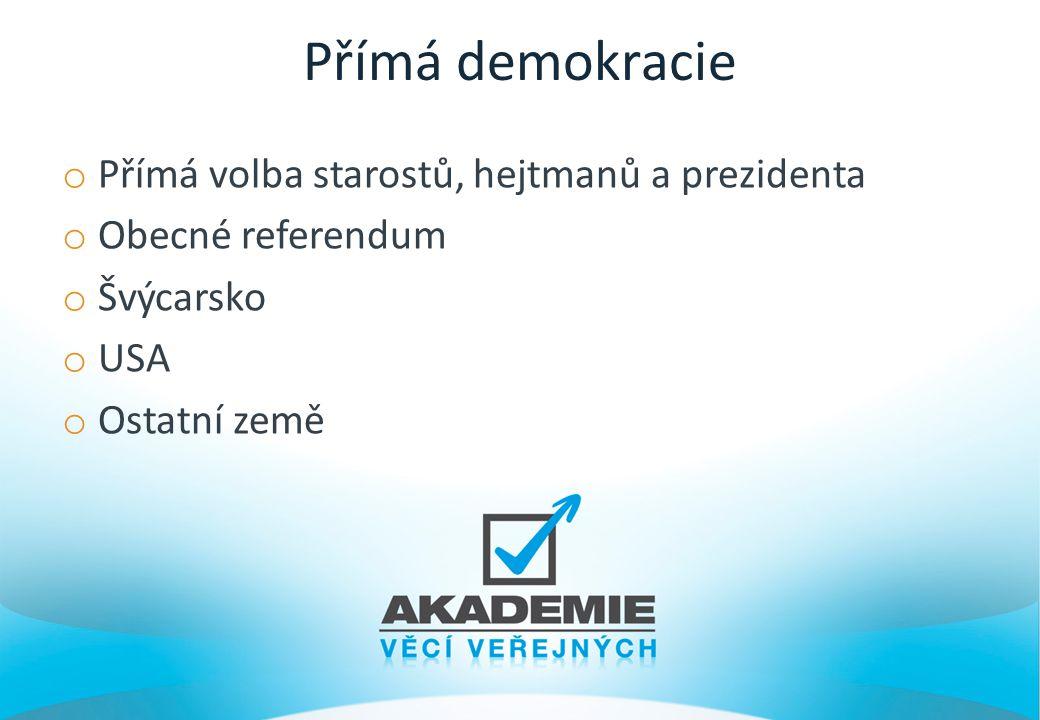 Přímá demokracie Definice Přímá demokracie na rozdíl od demokracie zastupitelské vyžaduje, aby moc vykonával lid přímo.