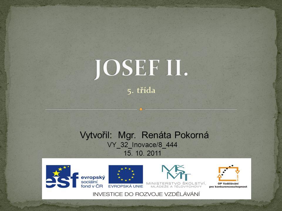 5. třída Vytvořil: Mgr. Renáta Pokorná VY_32_Inovace/8_444 15. 10. 2011