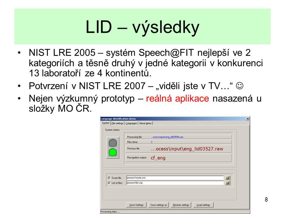 9 Detekce klíčových slov a frází Úkol KWS: detekce klíčových slov nebo frází: On-line pro sledování např.