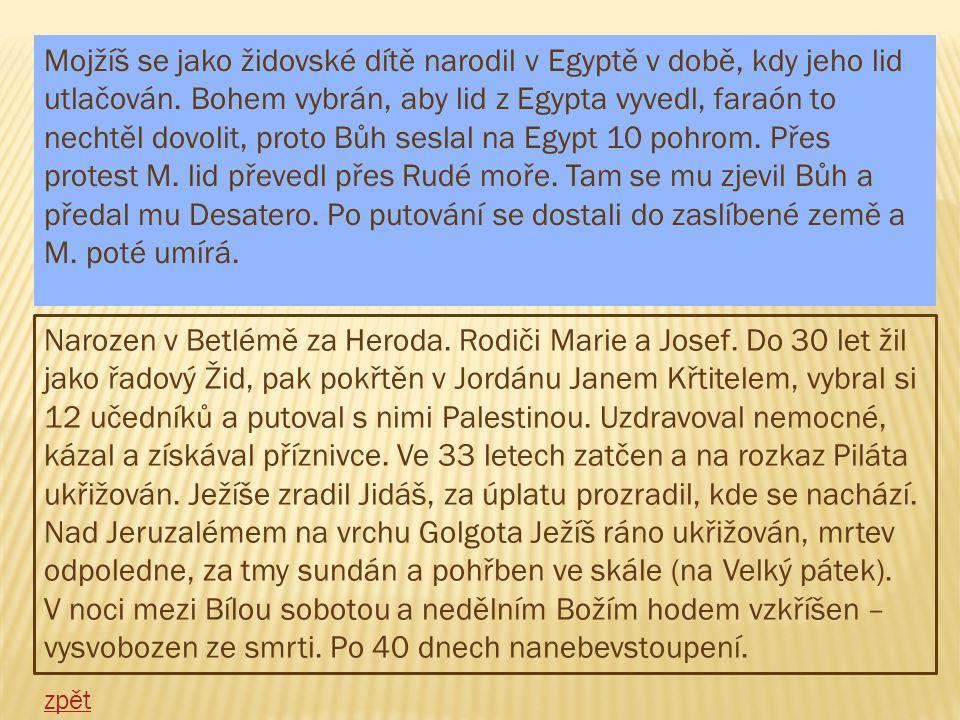 Mojžíš se jako židovské dítě narodil v Egyptě v době, kdy jeho lid utlačován. Bohem vybrán, aby lid z Egypta vyvedl, faraón to nechtěl dovolit, proto