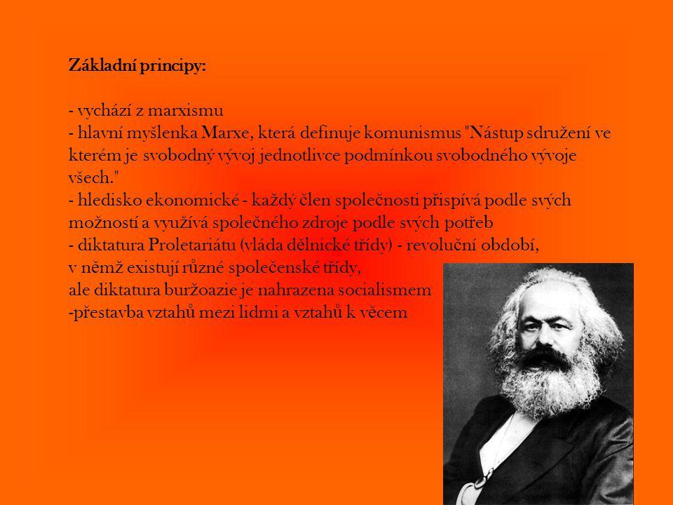 Základní principy: - vychází z marxismu - hlavní myšlenka Marxe, která definuje komunismus