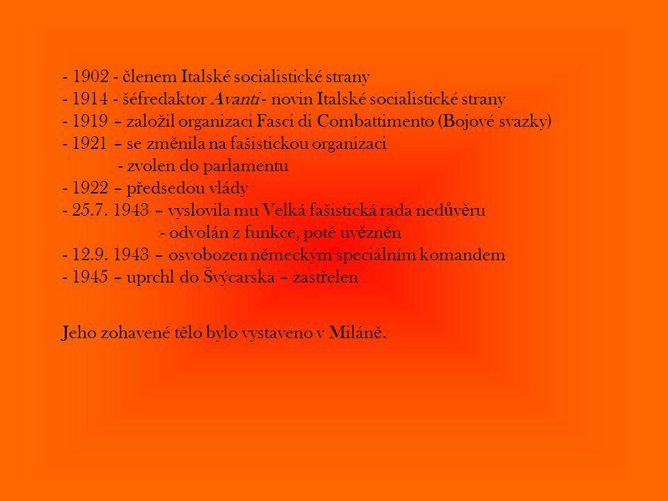 - 1902 - č lenem Italské socialistické strany - 1914 - šéfredaktor Avanti - novin Italské socialistické strany - 1919 – zalo ž il organizaci Fasci di