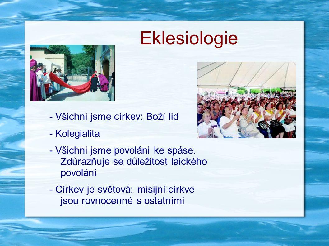 Eklesiologie - Všichni jsme církev: Boží lid - Kolegialita - Všichni jsme povoláni ke spáse.