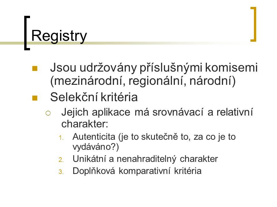 Registry Jsou udržovány příslušnými komisemi (mezinárodní, regionální, národní) Selekční kritéria  Jejich aplikace má srovnávací a relativní charakter: 1.