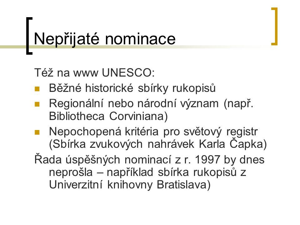 Nepřijaté nominace Též na www UNESCO: Běžné historické sbírky rukopisů Regionální nebo národní význam (např.
