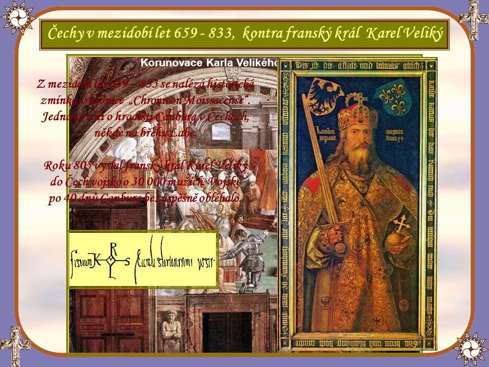 """podpis Karla Velikého Karel Veliký na obraze Albrechta Dürera Z mezidobí let 659 – 833 se nalézá historická zmínka v kronice """"Chronicon Moissacense ."""