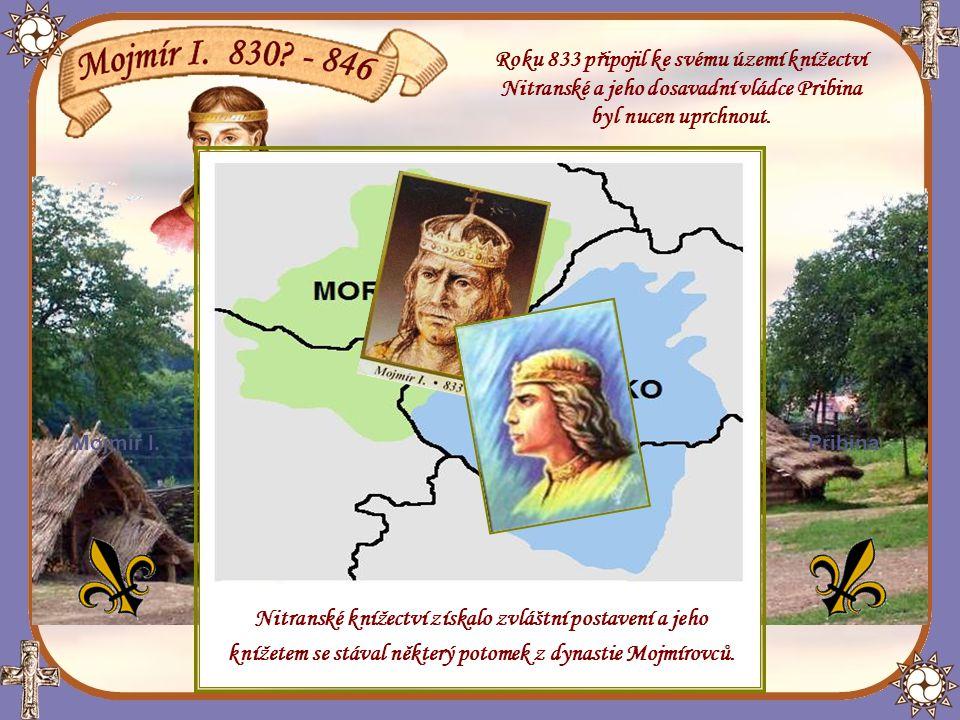 Mojmír I.je první historicky doložený moravský kníže, zakladatel dynastie Mojmírovců.