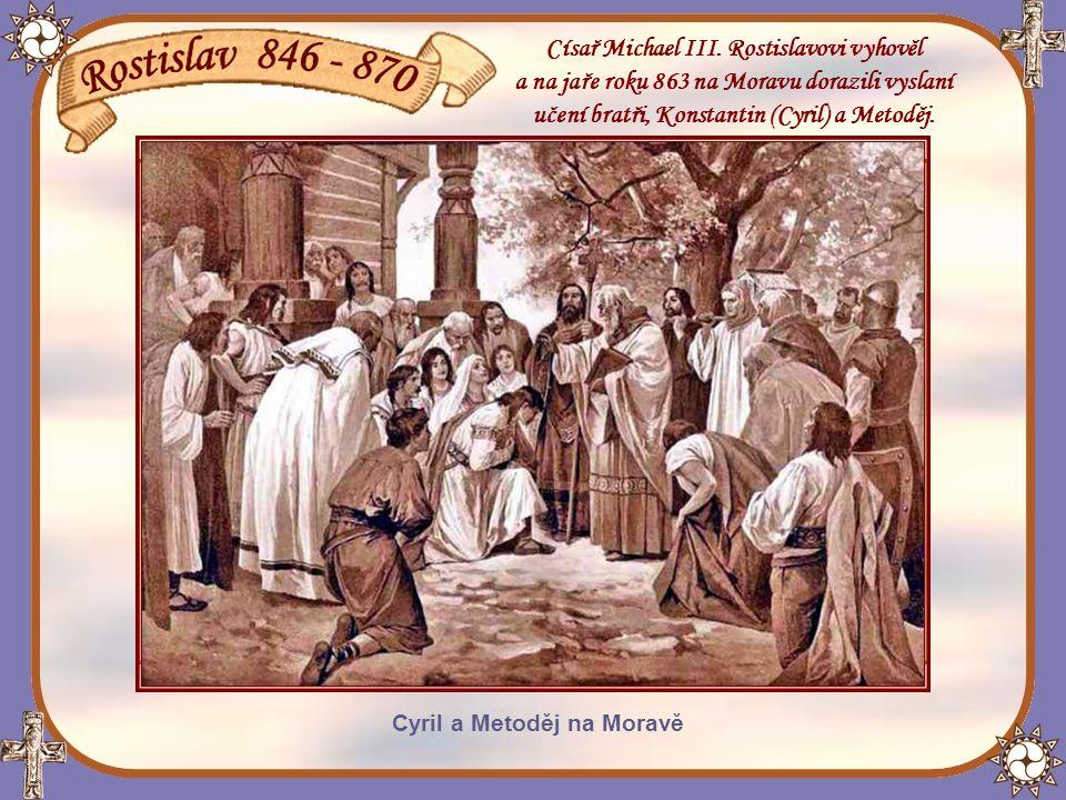Rostislav roku 862 požádal byzantského císaře Michaela III.