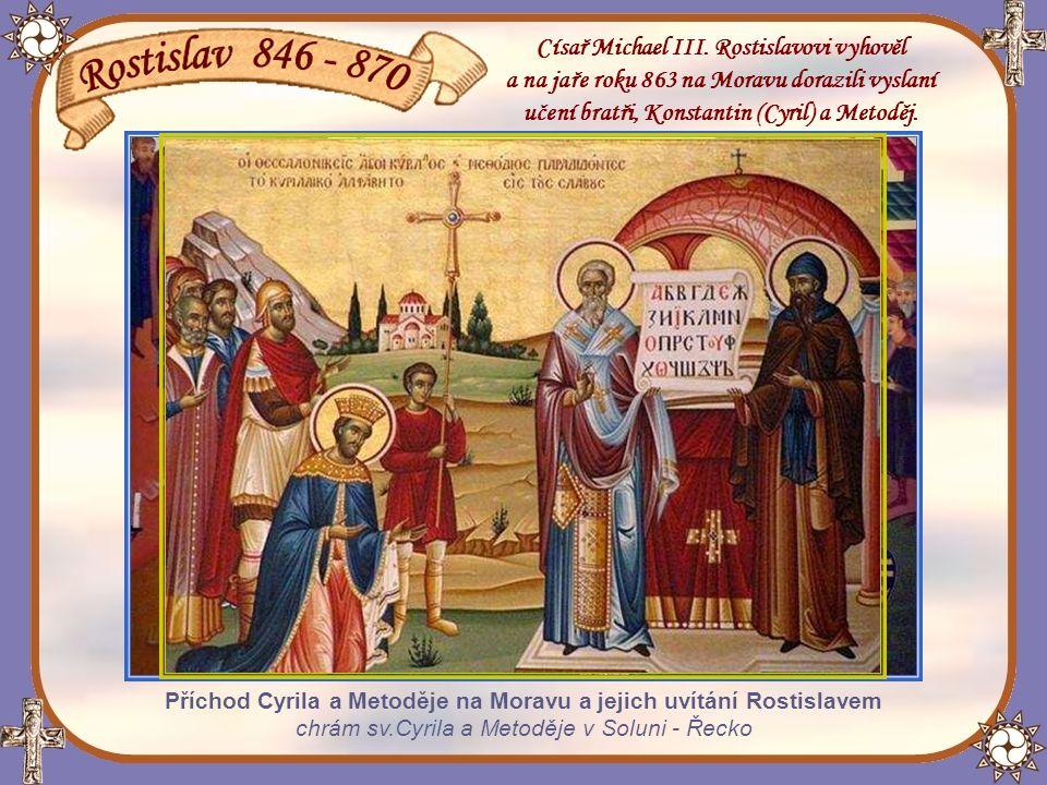 Kníže Rostislav vítá věrozvěsty Cyrila a Metoděje freska akademického malíře Rostislava Bujny v kostele sv.Rostislava ve Znojmě Císař Michael III.