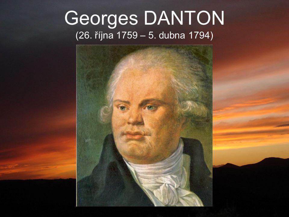 Georges DANTON (26. října 1759 – 5. dubna 1794)