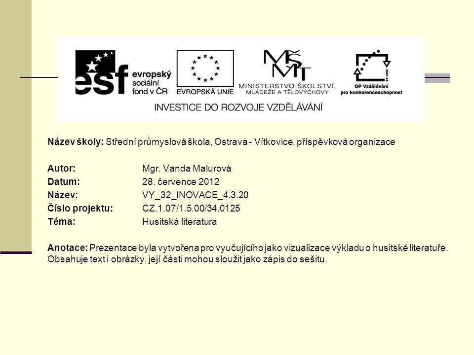 Název školy: Střední průmyslová škola, Ostrava - Vítkovice, příspěvková organizace Autor: Mgr. Vanda Malurová Datum: 28. července 2012 Název: VY_32_IN