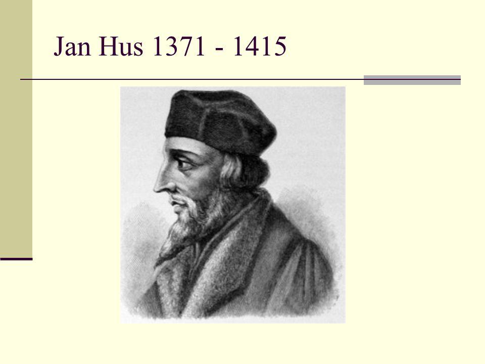 Jan Hus 1371 - 1415