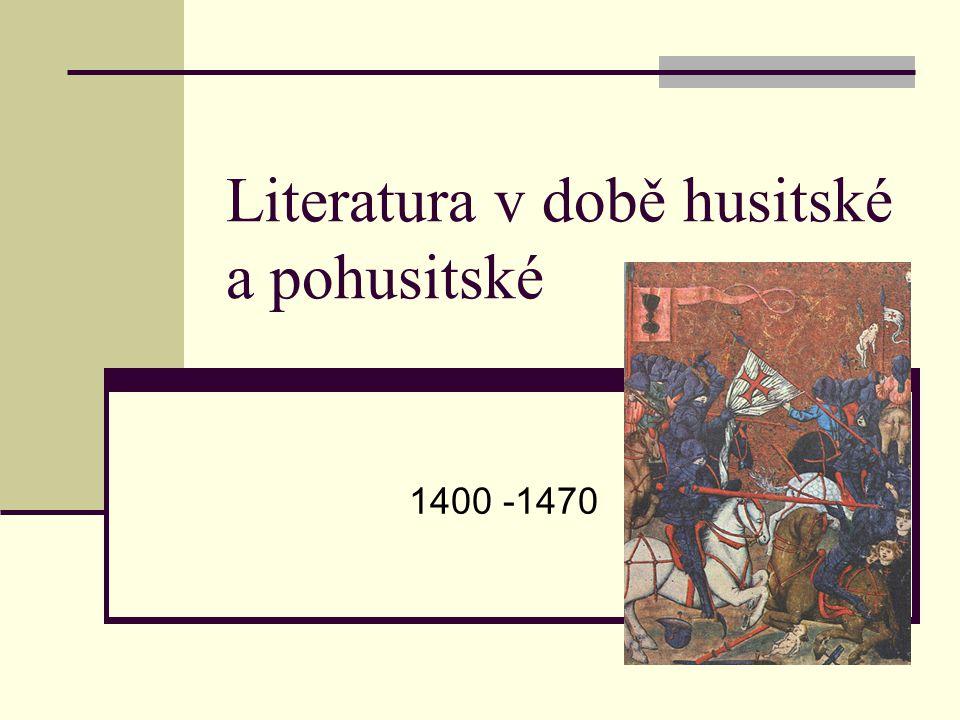 Literatura v době husitské a pohusitské 1400 -1470