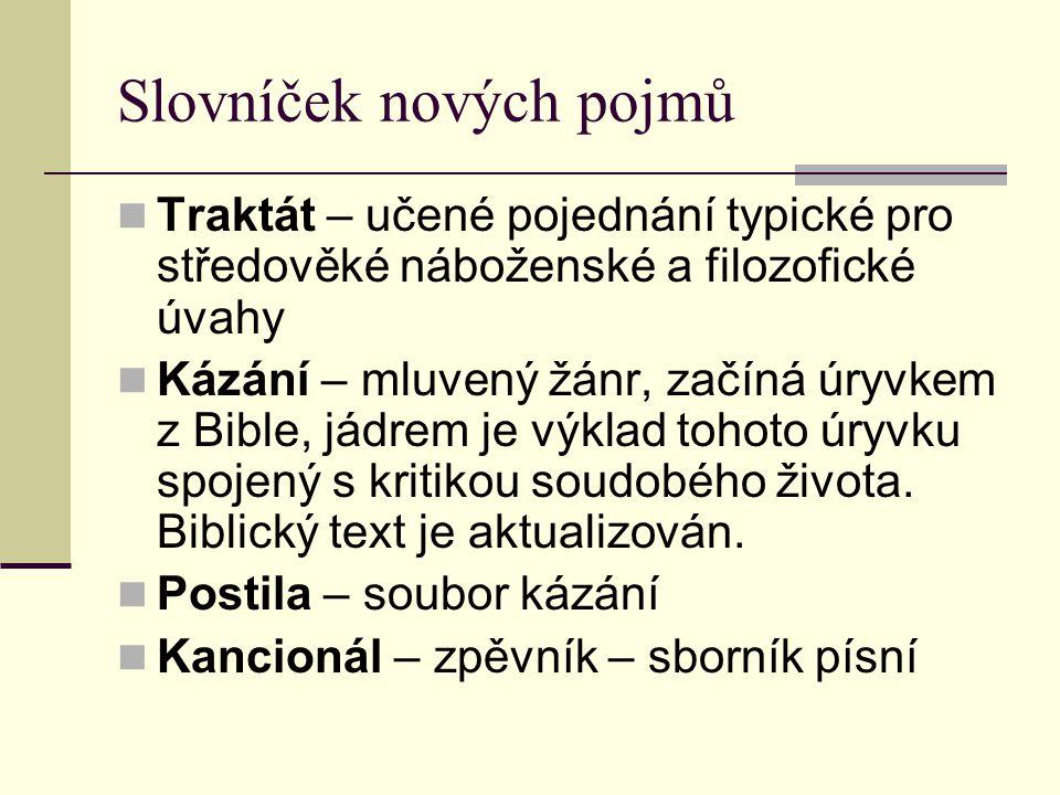 Jistebnický kancionál Sborník husitských duchovních, válečných a agitačních písní.