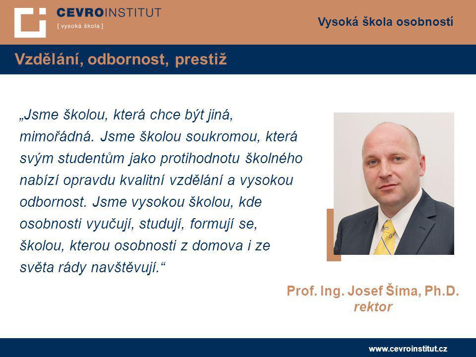 """Vysoká škola osobností www.cevroinstitut.cz Vzdělání, odbornost, prestiž """"Jsme školou, která chce být jiná, mimořádná. Jsme školou soukromou, která sv"""