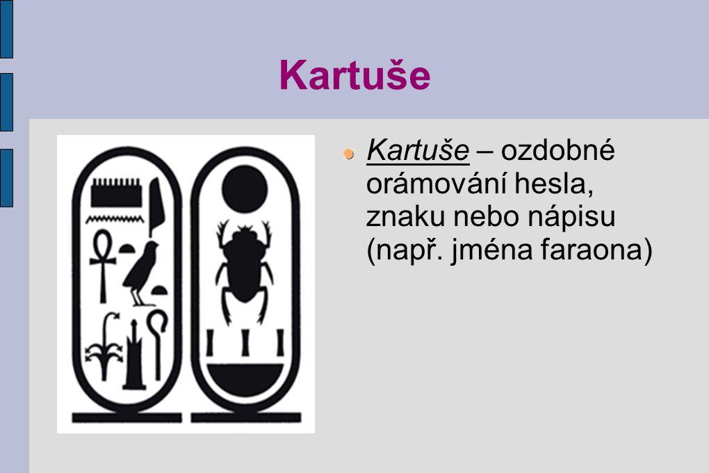 Kartuše Kartuše – ozdobné orámování hesla, znaku nebo nápisu (např. jména faraona)
