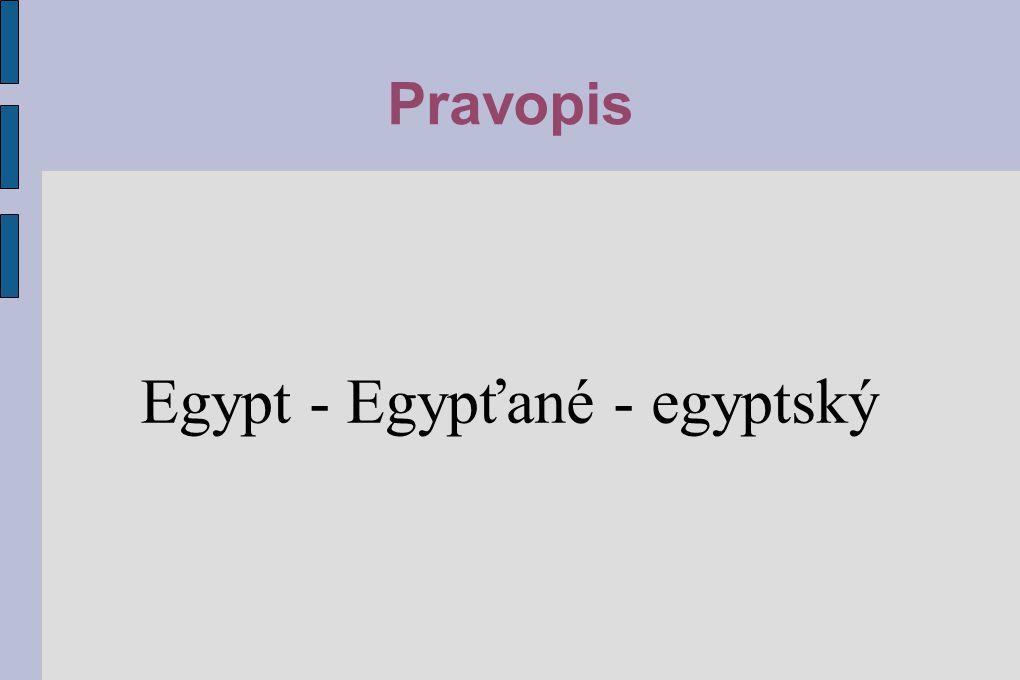 Pravopis Egypt - Egypťané - egyptský