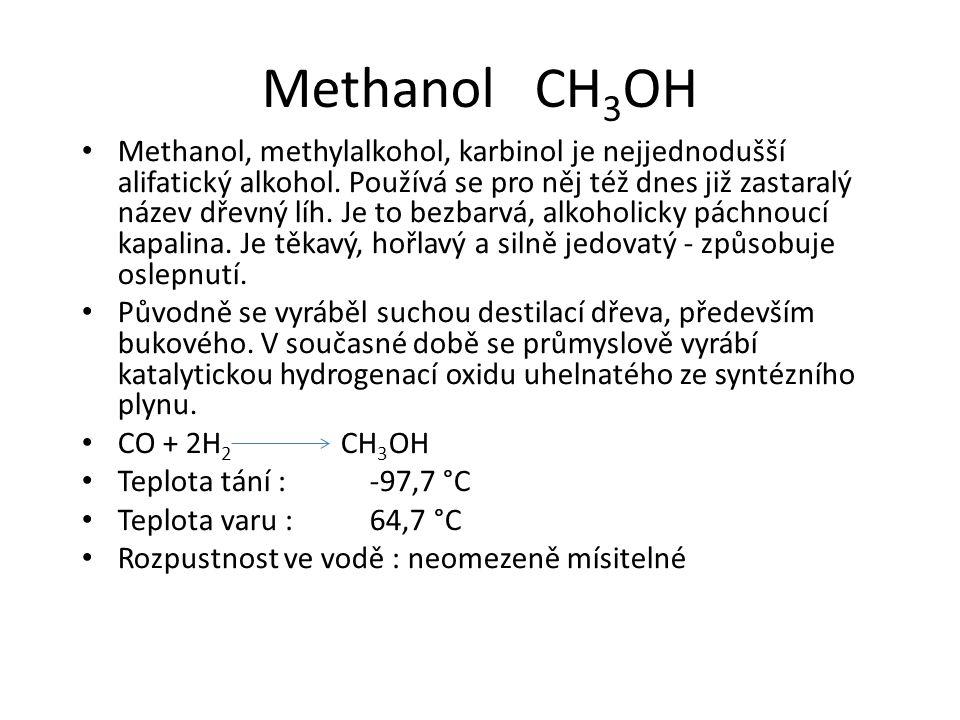 Methanol CH 3 OH Methanol, methylalkohol, karbinol je nejjednodušší alifatický alkohol. Používá se pro něj též dnes již zastaralý název dřevný líh. Je
